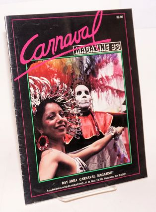 Bay Area Carnaval Magazine: a magazine entirely devoted to Carnaval; March 1983. U. Guimaraes,...