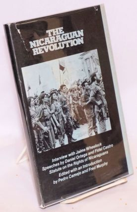 The Nicaraguan revolution, edited with an introduction by Pedro Camejo and Fred Murphy. Peter...