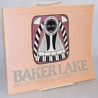 Baker Lake prints & print-drawings 1970 - 76. February 27 to April 17