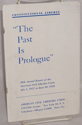 "Constitutional liberty. ""The past is prologue."" 38th annual report of the American Civil..."