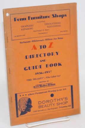Burlingame - Hillsborough - Millbrae - San Mateo A to Z directory and guide book 1936 - 1937;...
