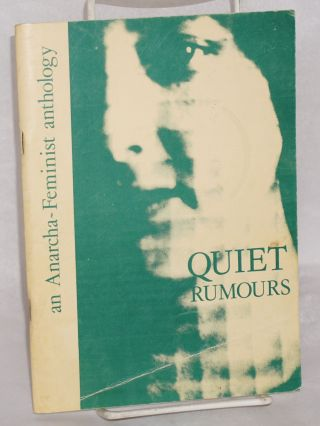 Quiet rumours; an anarcha-feminist anthology