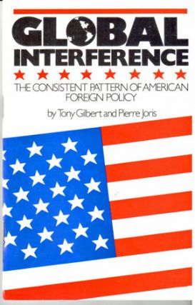 Global interference the consistent pattern of American foreign policy, preface by Stan Newens