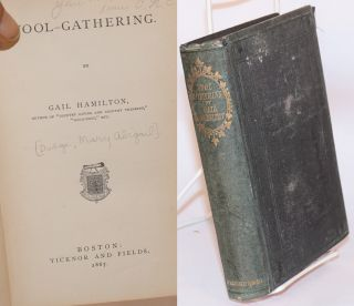 Wool-gathering, by Gail Hamilton [pseud.]. Mary Abigail Dodge