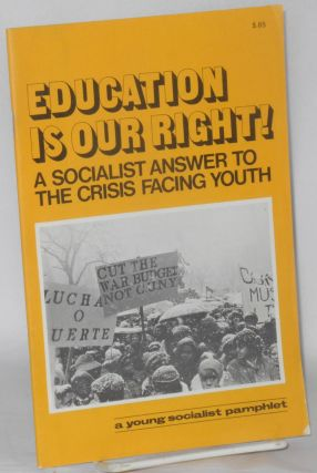 Education is our right! A socialist answer to the crisis facing youth. Young Socialist Alliance