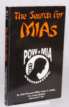 The search for MIAs; edited by Ed. Y. Hall. Chief warrant officer Garry L. Smith, retired, U. S....