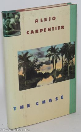 The chase; translated by Alfred Mac Adam. Alejo Carpentier