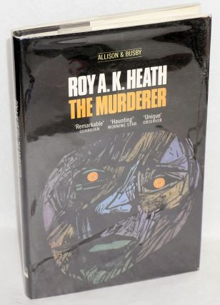 The murderer. Roy A. K. Heath.