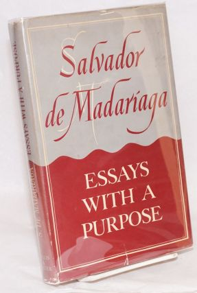 Essays with a purpose. Salvador de Madariaga