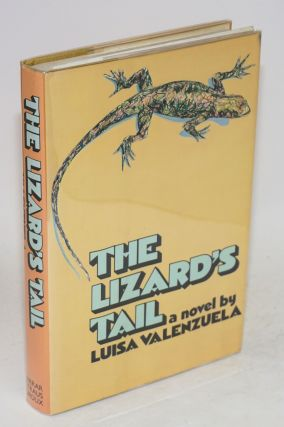 The lizard's tale; a novel. Translated from the Spanish by Gregory Rabassa. Luisa Valenzuela