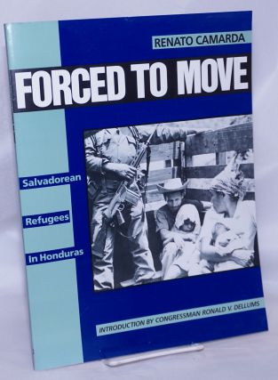 Forced to move Salvadoran refugees in Honduras - introduction by Congressman Ronald V. Dellums....