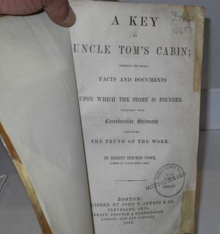 A Key to Uncle Tom's Cabin; presenting the original facts and documents upon which the story is...