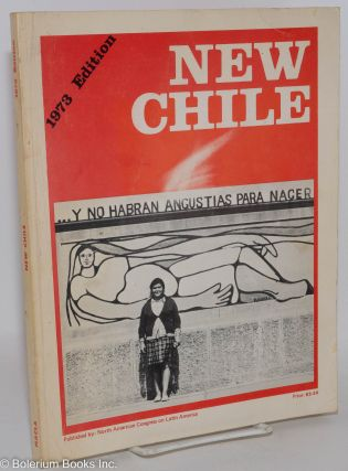New Chile 1973 edition. North American Congress on Latin America