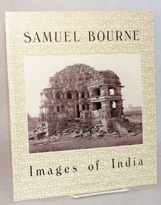Samuel Bourne, Images of India. Arthur Ollman