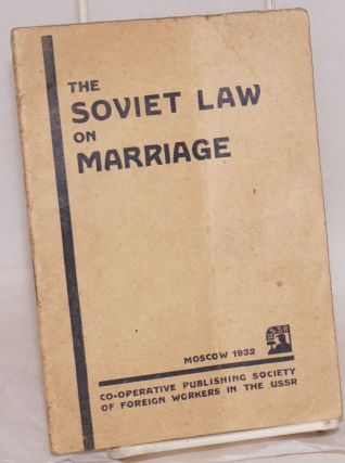 The Soviet law on marriage full text of the code of laws on marriage and divorce, the family, and...