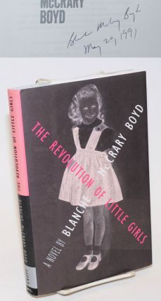 The Revolution of Little Girls a novel [signed]. Blanche McCrary Boyd