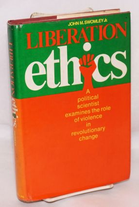 Liberation ethics. John M. Swomley, Jr