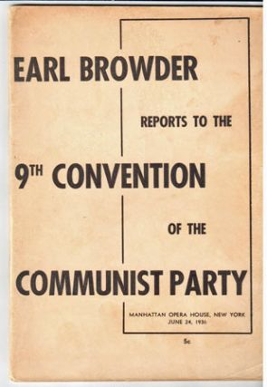 Report of the Central Committee to the Ninth National Convention of the Communist Party of the U.S.A
