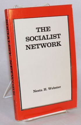 The socialist network. Nesta H. Webster