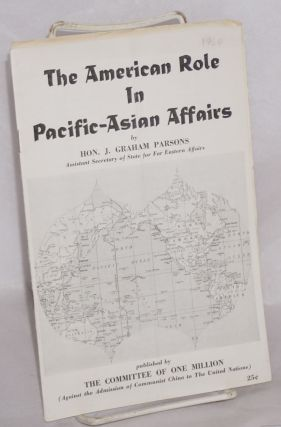 The American role in Pacific-Asian affairs. J. Graham Parsons
