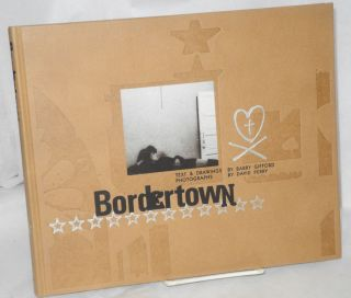 Bordertown. Barry Gifford, text, drawings, David Perry