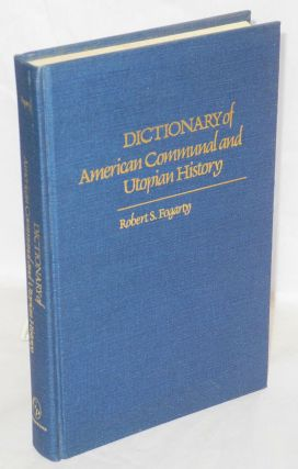 Dictionary of American communal and utopian history. Robert S. Fogarty