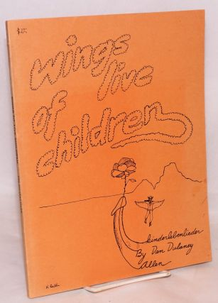 Wings of live children; kinderlebenlieder. Dan Dulaney Allen