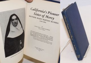 California's pioneer sister of mercy mother Mary Baptist Russell, (1829 - 1898). Sister Mary...