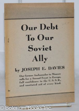 Our debt to our Soviet ally. Joseph E. Davies.
