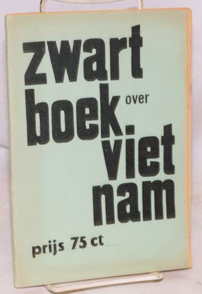 Zwartboek Vietnam [fifth edition with a new introduction by] C. Hoek, politiek secr. PSP