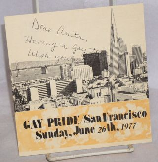 Dear Anita, having a gay time, wish you were here. Gay Pride / San Francisco, Sunday, June 26th,...