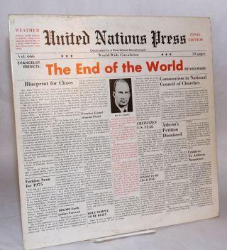 The end of the world [per record album slipcover, mock newspaper headline] United Nations Press--...
