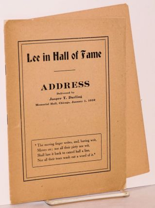Lee in hall of fame, address delivered by Jasper T. Darling / Memorial hall, Chicago, January 1,...