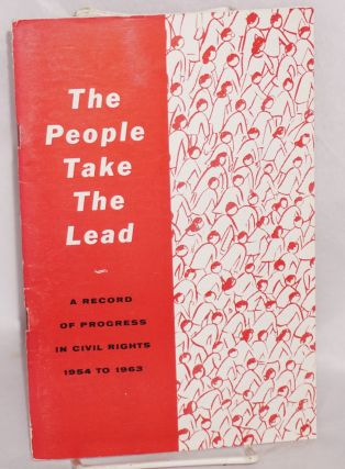 The people take the lead; a record of progress in civil rights, 1954-1963
