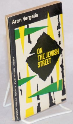 On the Jewish street; travel notes; translated from the Yiddish by Mariam Katz. Aron Vergelis