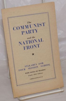 The communist party and the national front syllabus for four session school with notes on reading