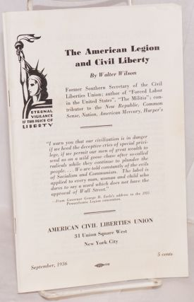 American legion and civil liberty. Walter Wilson