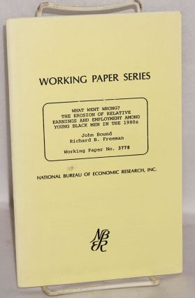 What went wrong? The erosion of relative earnings and employment among young black men in the...