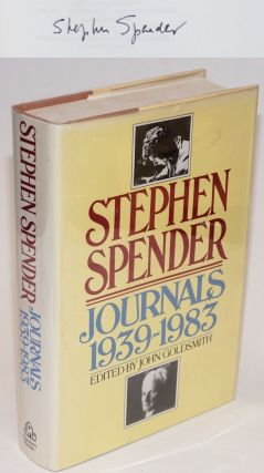 Journals 1939-1983. Stephen Spender, John Goldsmith