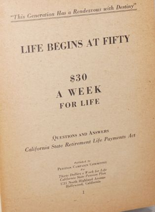 Ham and eggs for Californians. Life begins at fifty.* $30 a week for life. Questions and answers, California State Retirement Life Payments Act