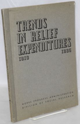 Trends in relief expenditures, 1910-1935. Anne E. Geddes