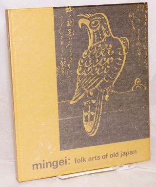 Mingei: folk arts of old Japan. Hugo Munsterberg.