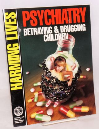 Psychiatry betraying & drugging children / for profit / harming lives