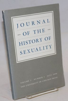 Journal of the history of sexuality; volume 1, number 1, July 1990