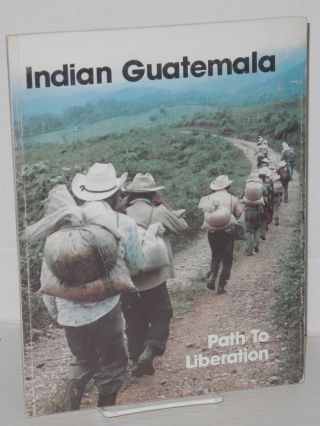 Indian Guatemala: path to liberation, the role of christians in the Indian process. Luisa Frank,...