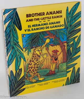 Brother Anansi and the cattle ranch/El hermano Anansi y el rancho de ganado, adapted by Harriet...