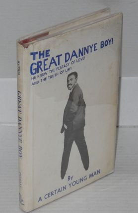 """The great Dannye boy; by """"A Certain Young Man"""" [pseud.]"""