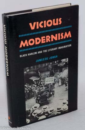 Vicious modernism; black Harlem and the literary imagination. James De Jongh