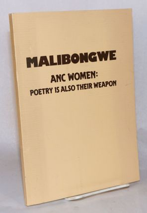 Malibongwe. ANC women: poetry is also their weapon. Sono Molefe