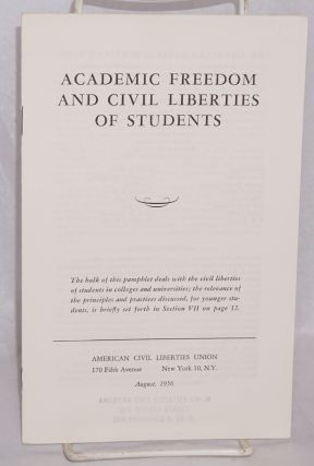 Academic freedom and civil liberties of students.; The bulk of this pamphlet deals with the civil...
